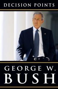 George Bush - Decision Points