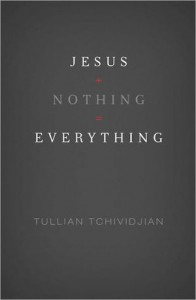 Jesus+Nothing=Everything